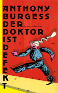 Anthony Burgess: Der Doktor ist defekt