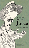 Anthony Burgess: Joyce für Jedermann