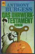Anthony Burgess: Das Uhrwerk-Testament