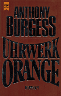Anthony Burgess: Uhrwerk Orange