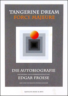 Edgar Froese: Tangerine Dream Force Majeure